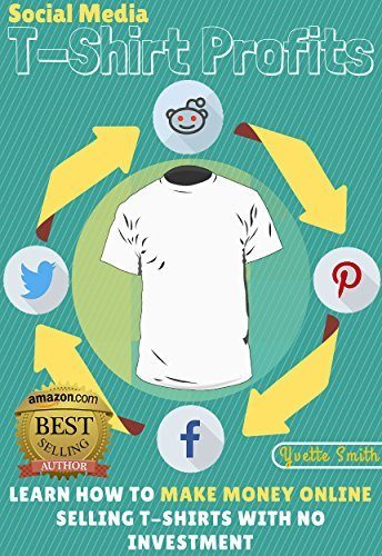 Breakthrough T-Shirt Profits: The Ultimate Guide to Reselling T-Shirts With 100% Free Traffic Yvette Smith