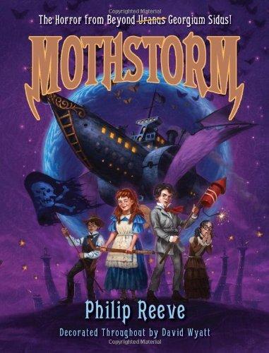 Mothstorm: The Horror from Beyond Uranus Georgium Sidus! (Larklight, #3)  by  Philip Reeve