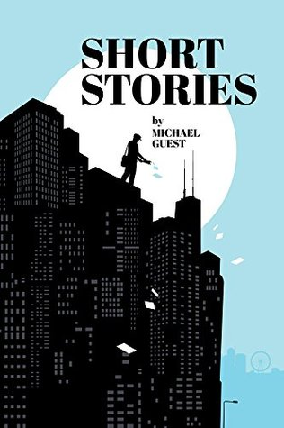 Short Stories  by  Michael Guest