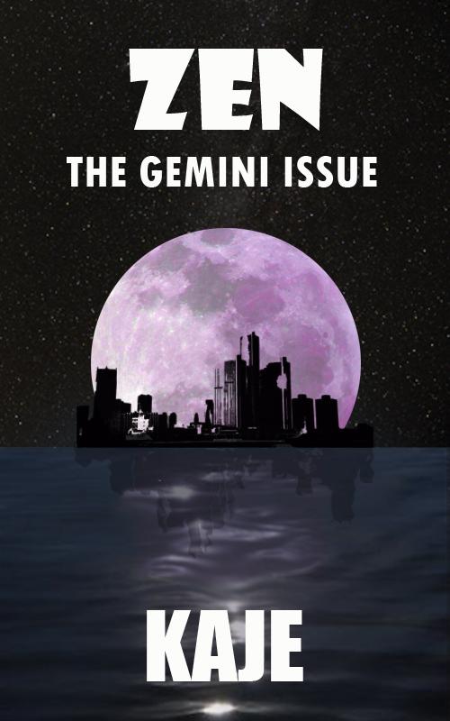 Zen: The Gemini Issue (Zen, #1)  by  Kaje