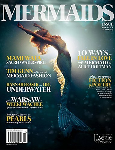 Faerie Magazine Issue #25, Winter 2013: The Mermaids Issue  by  Kim Cross