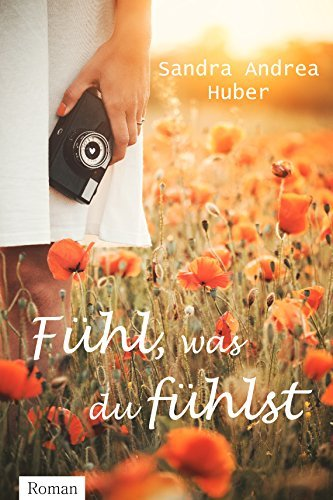 Fühl, was du fühlst  by  Sandra Andrea Huber