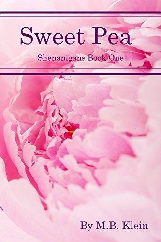 Sweet Pea: Shenanigans Book One M.B.  Klein
