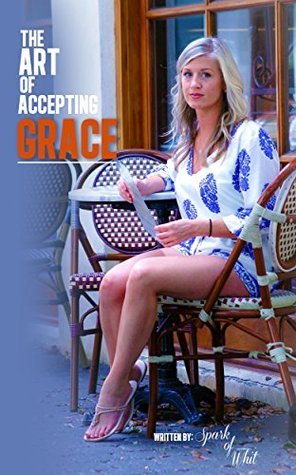 The Art of Accepting Grace CTRL USA LLC. CTRL USA LLC.