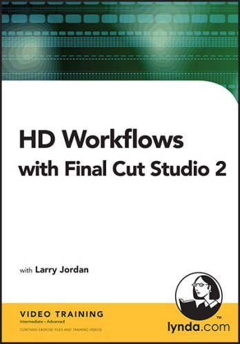 HD Workflows With Final Cut Studio 2  by  Inc. Lynda.com