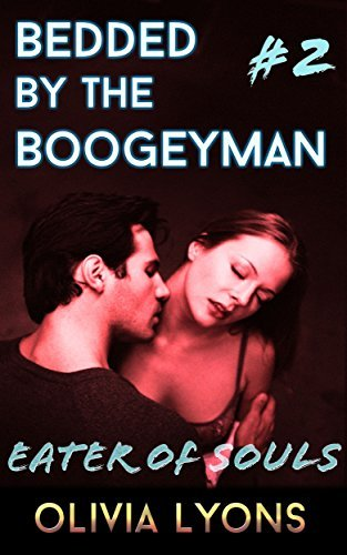 Eater of Souls: Bedded  by  the Boogeyman #2 by Olivia Lyons