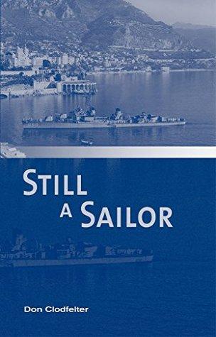 Still A Sailor  by  Don Clodfelter