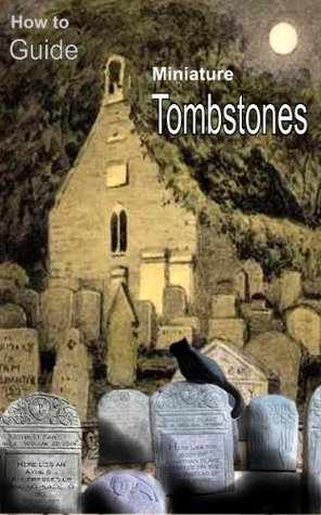 Make Your Own Miniature Tombstones for Dollhouses Follow The Moon Art