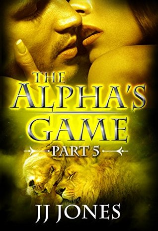 The Alphas Game - The Finale (BBW Paranormal Romance) J.J. Jones