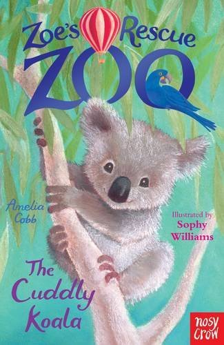 Zoes Rescue Zoo: The Cuddly Koala  by  Amelia Cobb