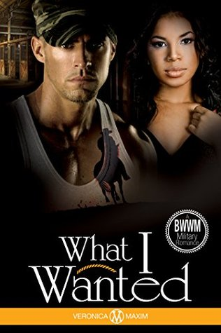 BWWM Military: What I Wanted : A BWWM Marine Interracial Contemporary Romance (The Marine Short Story Book Series) Veronica Maxim