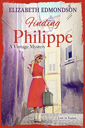 Finding Philippe: Lost in France...  by  Elizabeth Edmondson