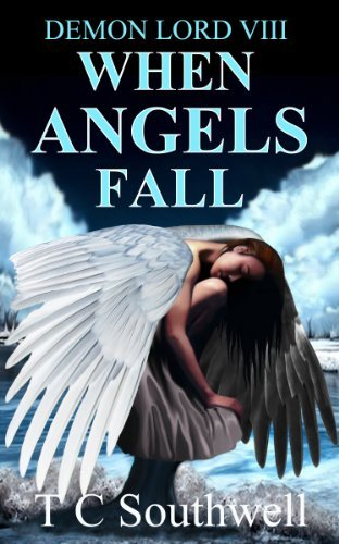 When Angels Fall (Demon Lord Book 8)  by  T.C. Southwell
