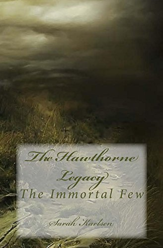 The Hawthorne Legacy (The Immortal Few Book 1) Sarah Karlsen
