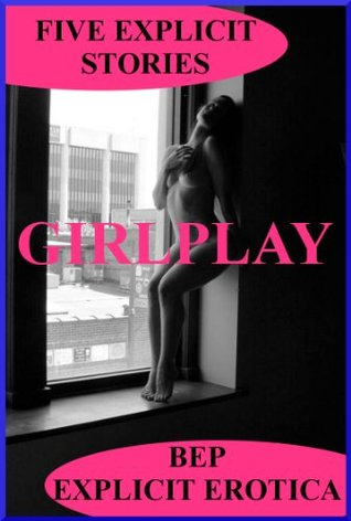 Girlplay: Five First Lesbian Experiences Annabelle Fremont