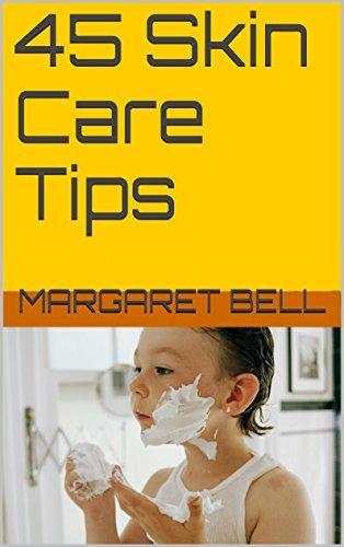 45 Skin Care Tips - Problem Areas Solved Margaret Bell