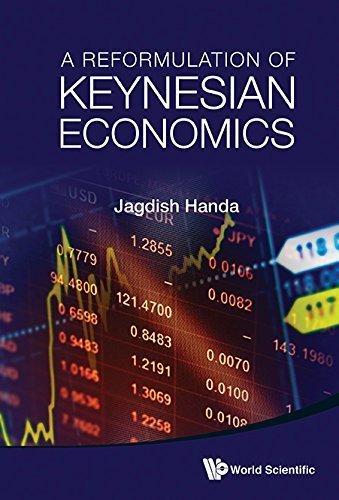 A Reformulation of Keynesian Economics Jagdish Handa