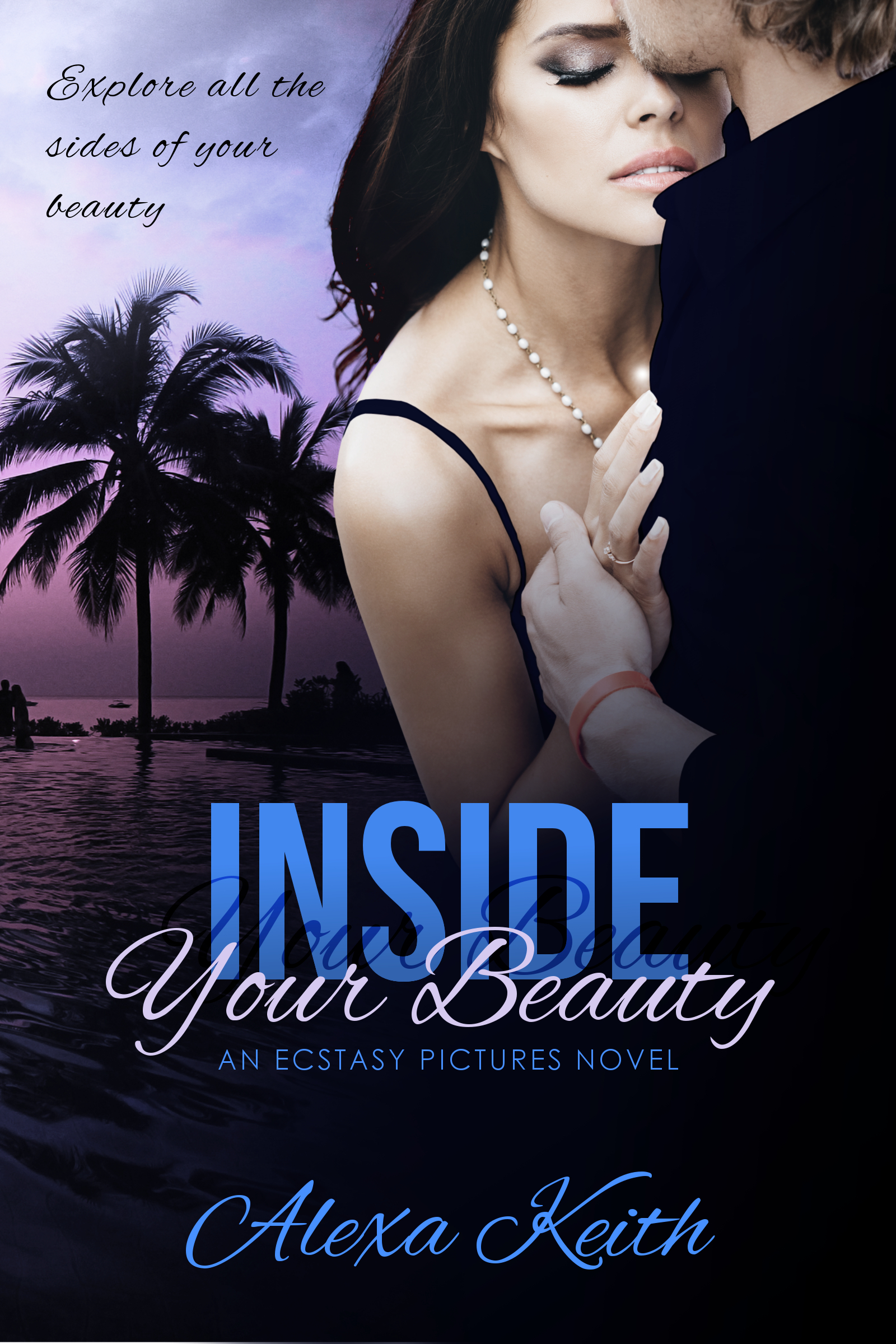 Inside Your Beauty ~An Ecstasy Pictures Novel~  by  Alexa Keith