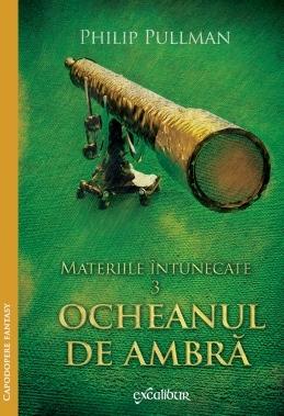 Ocheanul de ambra (His Dark Materials, #3) Philip Pullman