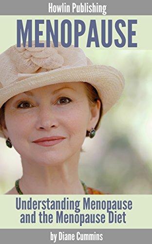 Menopause: Understanding Menopause and the Menopause Diet ( menopause, menopause diet, menopause solutions )  by  Diane Cummins