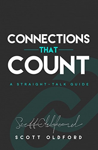 Connections that Count: A straight talk guide Scott Oldford