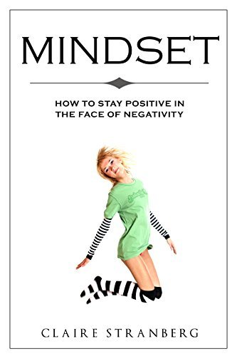 The Remedy to Negativity: How to Deal with Pessimistic People and Cure Negative Emotions  by  Claire Stranberg