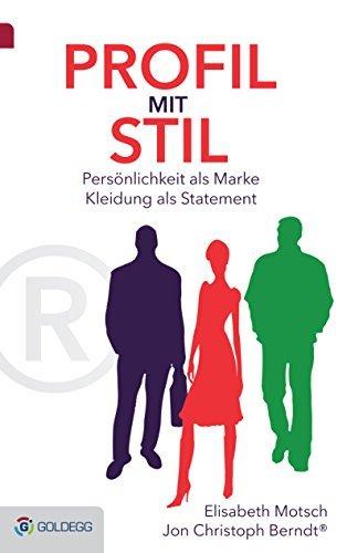 Profil mit Stil: Persönlichkeit als Marke - Kleidung als Statement  by  Elisabeth Motsch