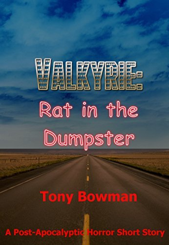 Valkyrie: Rat in the Dumpster Tony Bowman