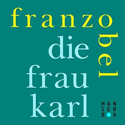 Die Frau Karl  by  Franzobel