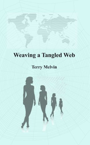 Weaving a Tangled Web  by  Terry Melvin