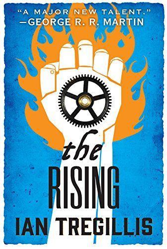 The Rising (The Alchemy Wars, #2) Ian Tregillis