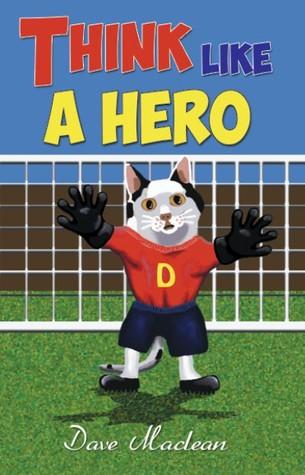 Think Like a Hero Dave MacLean