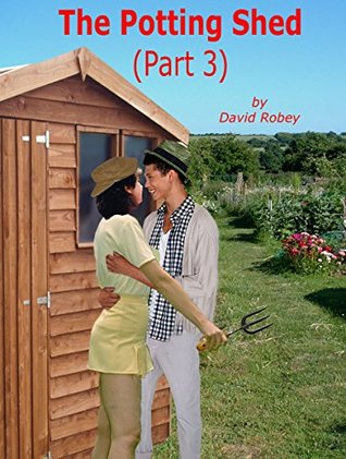 The Potting Shed (Part 3) David Robey