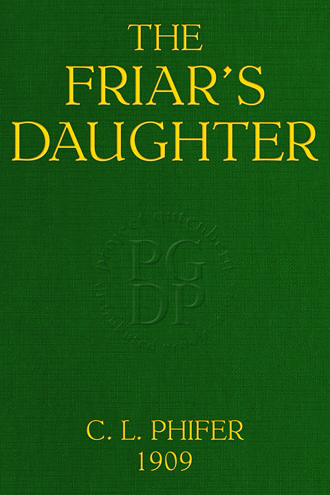 The Friars Daughter  by  Charles Lincoln Phifer