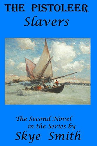 The Pistoleer - Slavers Skye Smith