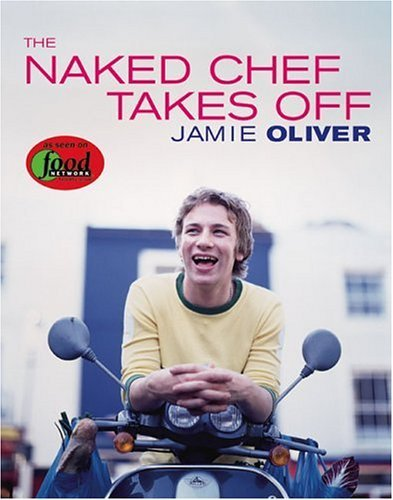The Naked Chef Takes Off Jamie Oliver