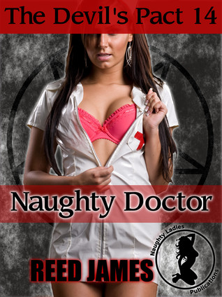 The Devils Pact 14: Naughty Doctor  by  Reed James
