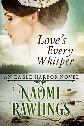 Loves Every Whisper  (Eagle Harbor #2)  by  Naomi Rawlings