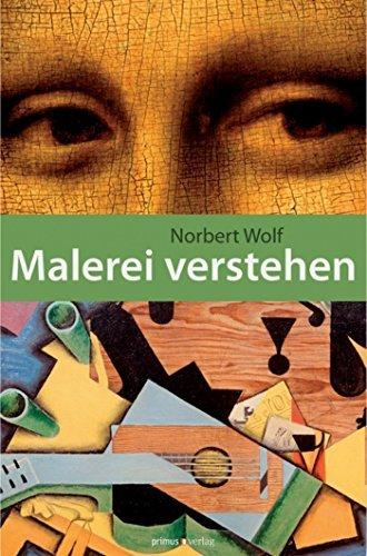 Malerei verstehen  by  Norbert Wolf