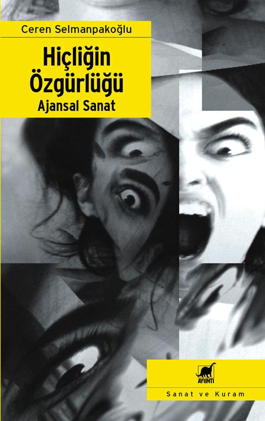 Hiçliğin Özgürlüğü: Ajansal Sanat Ceren Selmanpakoğlu
