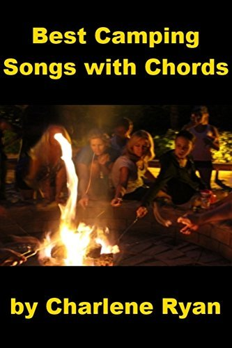 Best Camping Songs with Chords Charlene Ryan