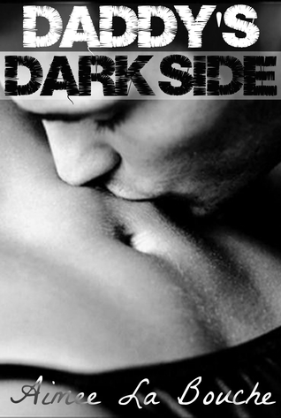 Daddys Dark Side Aimee La Bouche