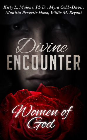 Divine Encounter  by  Kitty L. Malone, Ph.D.