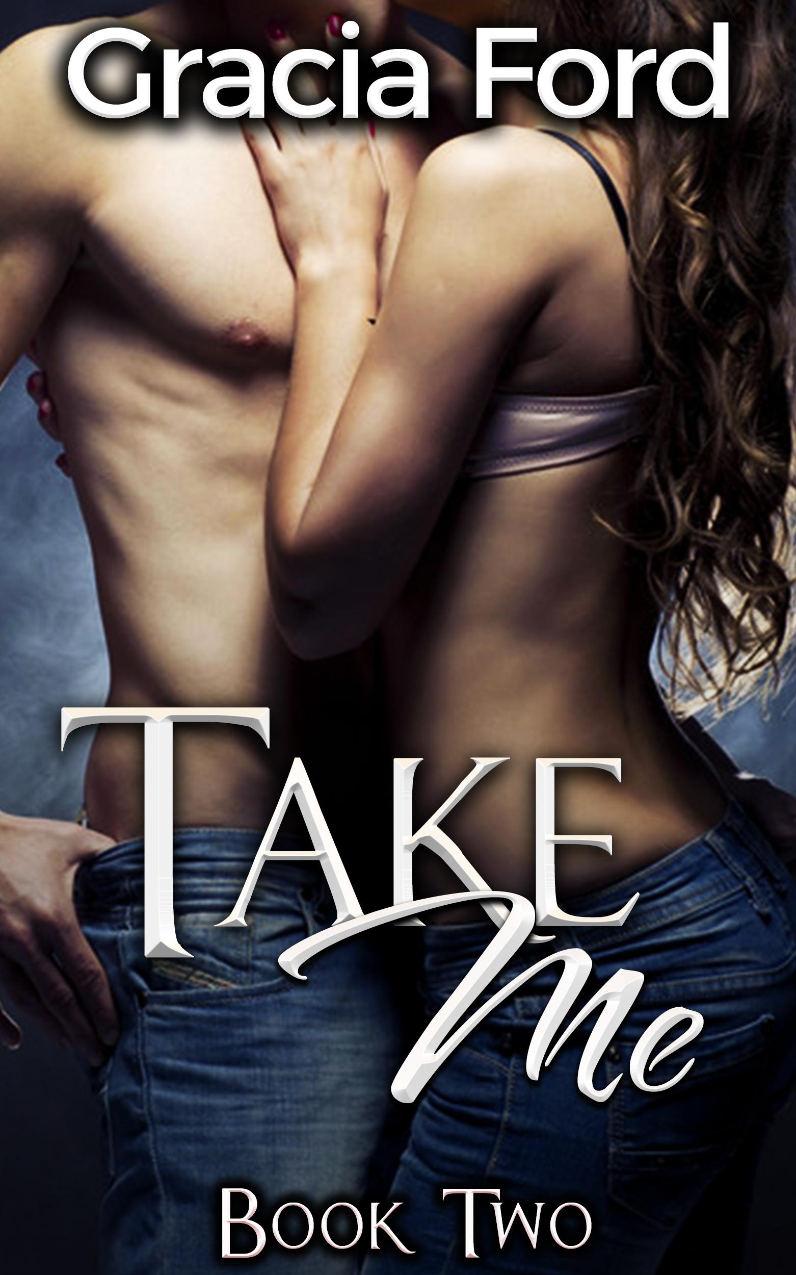 Take Me Part II Gracia Ford