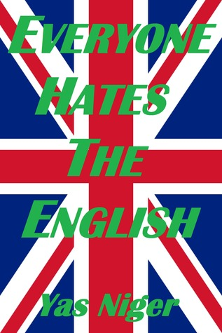 Everyone Hates The English  by  Yas Niger