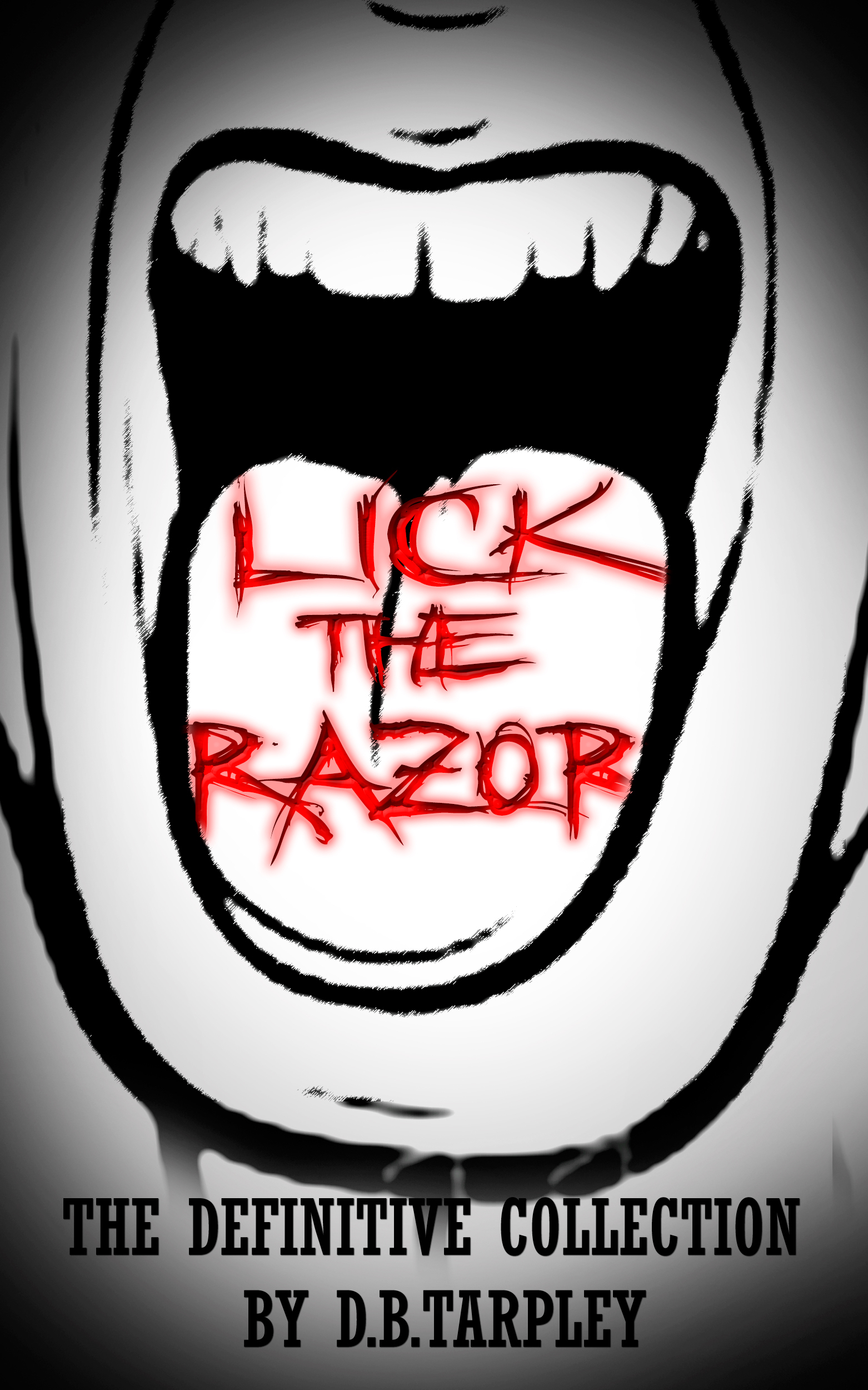 Lick the Razor: The Definitive Collection  by  D.B.Tarpley