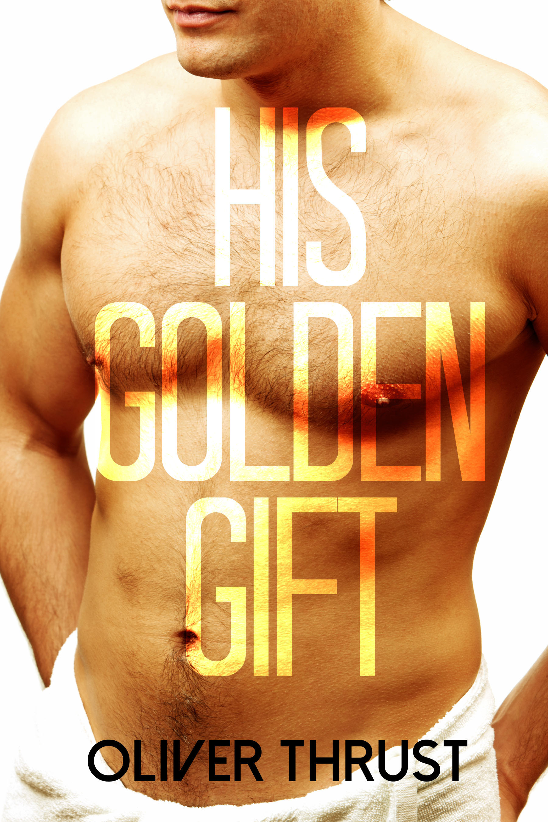 His Golden Gift  by  Oliver Thrust