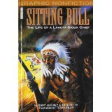 Sitting Bull: The Life Of A Lakota Sioux Chief (Graphic Non Fiction)  by  Gary Jeffrey