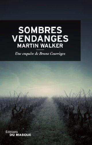 Sombres vendanges Martin Walker