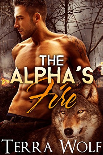 The Alphas Fire  by  Terra Wolf